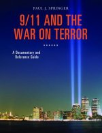 9/11 and the War on Terror: A Documentary and Reference Guide