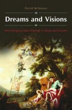 Dreams and Visions: The Role of Rem Sleep and Dreams