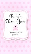 Baby's First Year (Pink): A Thought-A-Day Journal