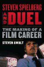 Steven Spielberg and Duel: The Making of a Film Career