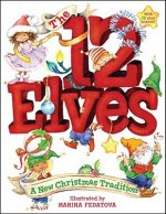 The 12 Elves: A New Christmas Tradition [With 12 Play Elves]