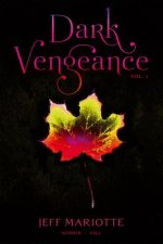Dark Vengeance, Volume 1: Summer - Fall