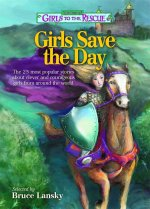 The Best of Girls to the Rescue Girls Save the Day: The 25 Most Popular Stories about Clever and Courageous Girls from Around the World