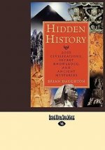 Hidden History: Lost Civilizations, Secret Knowledge, and Ancient Mysteries (Easyread Large Edition)