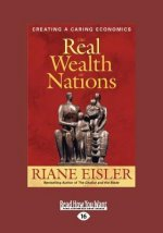 The Real Wealth of Nations: Creating a Caring Economics (Large Print 16pt)