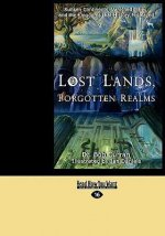 Lost Lands, Forgotten Realms: Sunken Continents, Vanished Cities, and the Kingdoms That History Misplaced (Easyread Large Edition)