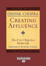 Creating Affluence: The A-To-Z Steps to a Richer Life (Easyread Large Edition)