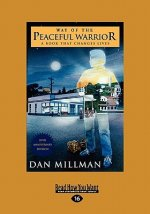 Way of the Peaceful Warrior: A Book That Changes Lives (Easyread Large Edition)