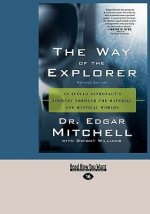 The Way of the Explorer: An Apollo Astronaut's Journey Through the Material and Mystical Worlds (Easyread Large Edition)