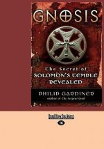 Gnosis: The Secret of Solomon's Temple Revealed (Easyread Large Edition)