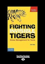Fighting Invisible Tigers: Stress Management for Teens (Easyread Large Edition)