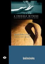 A Credible Witness: Reflections on Power, Evangelism and Race (Easyread Large Edition)