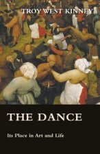 The Dance - Its Place in Art and Life