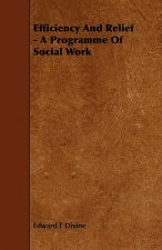 Efficiency and Relief - A Programme of Social Work