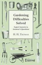 Gardening Difficulties Solved - Expert Answers To Amateurs' Questions