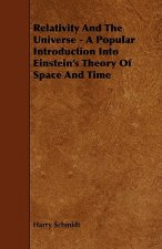 Relativity and the Universe - A Popular Introduction Into Einstein's Theory of Space and Time