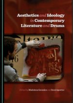 Aesthetics and Ideology in Contemporary Literature and Drama