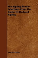 The Kipling Reader - Selections from the Books of Rudyard Kipling