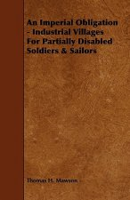 An Imperial Obligation - Industrial Villages for Partially Disabled Soldiers & Sailors
