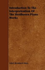 Introduction to the Interpretention of the Beethoven Piano Works