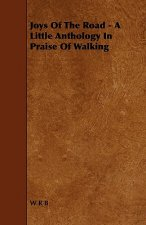 Joys of the Road - A Little Anthology in Praise of Walking