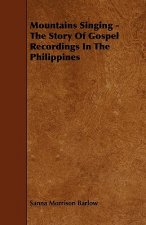 Mountains Singing - The Story of Gospel Recordings in the Philippines
