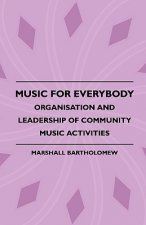 Music For Everybody - Organisation And Leadership Of Community Music Activities