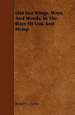 Old Sea Wings, Ways, And Words, In The Days Of Oak And Hemp
