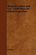 Memories Grave and Gay - Forty Years of School Inspection