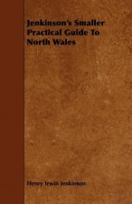 Jenkinson's Smaller Practical Guide to North Wales