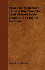 Prince Jan St. Bernard - How a Dog from the Land of Snow Made Good in the Land of No Snow