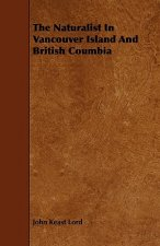 The Naturalist in Vancouver Island and British Coumbia