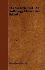 The Modern Poet - An Anthology Chosen and Edited