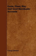 Grain, Flour, Hay, and Seed Merchants' Accounts