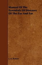 Manual of the Essentials of Diseases of the Eye and Ear