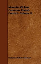 Memoirs of Jane Cameron, Female Convict - Volume II