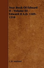 Year Book of Edward II - Volume III - Edward II A.D. 1309-1310
