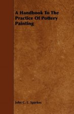 A Handbook to the Practice of Pottery Painting