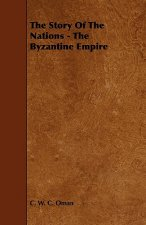 The Story of the Nations - The Byzantine Empire