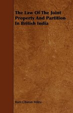 The Law of the Joint Property and Partition in British India