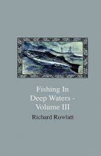 Fishing In Deep Waters - Volume III
