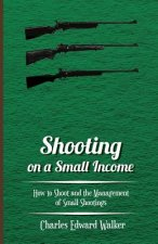 Shooting on a Small Income - How to Shoot and the Management of Small Shootings