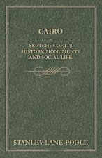 Cairo - Sketches of Its History, Monuments and Social Life