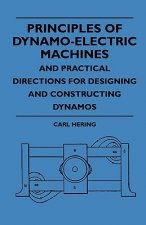 Principles Of Dynamo-Electric Machines And Practical Directions For Designing And Constructing Dynamos