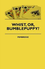 Whist, Or, Bumblepuppy?