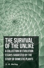 The Survival of The Unlike - A Collection of Evolution Essays Suggested by the Study of Domestic Plants