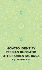How to Identify Persian Rugs and Other Oriental Rugs