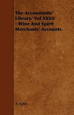 The Accountants' Library.' Vol XXXII - Wine And Spirit Merchants' Accounts