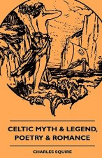 Celtic Myth & Legend, Poetry & Romance