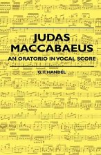 Judas Maccabaeus - An Oratorio In Vocal Score